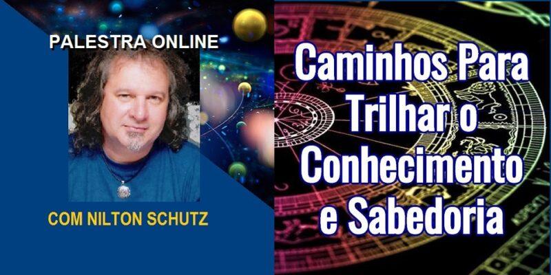 Palestra Online Caminhos Para Trilhar o Conhecimento e Sabedoria – Nilton Schutz