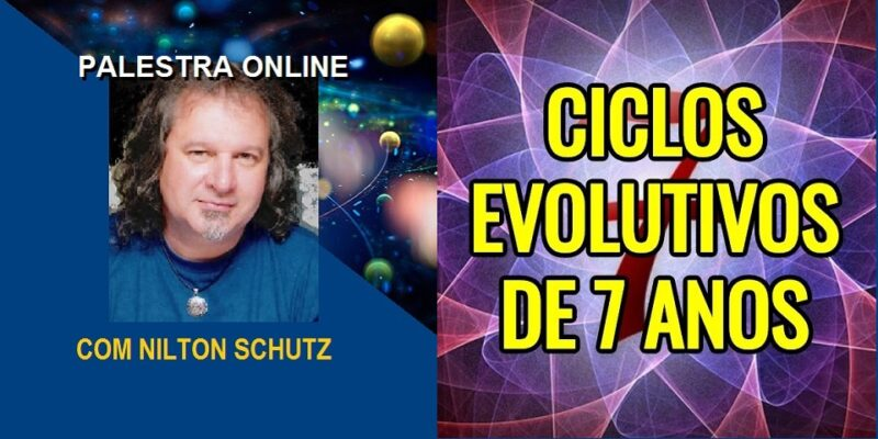 Palestra Online Ciclos Evolutivos de 7 Anos – Nilton Schutz
