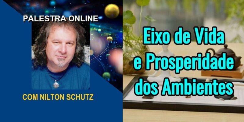 Palestra Online Eixo de Vida e Prosperidade dos Ambientes – Nilton Schutz
