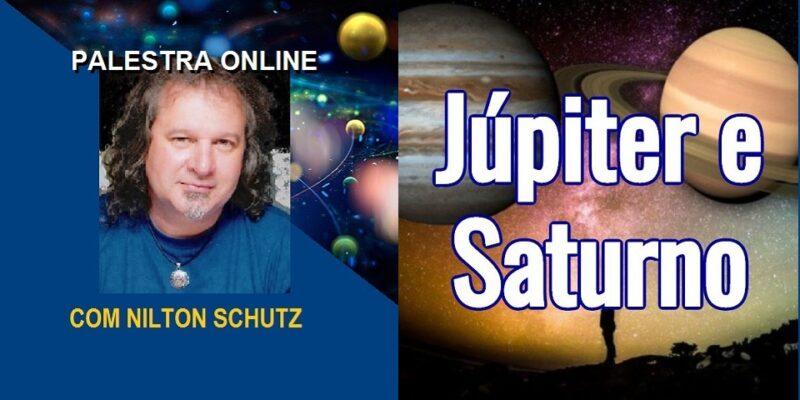 Palestra Online Júpiter e Saturno – Movimentação e Consciência – Nilton Schutz