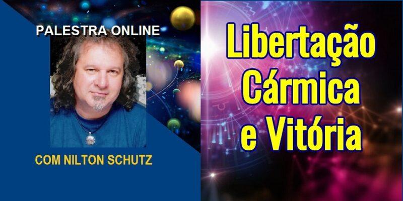 Palestra Online Libertação Cármica e Vitória – Nilton Schutz