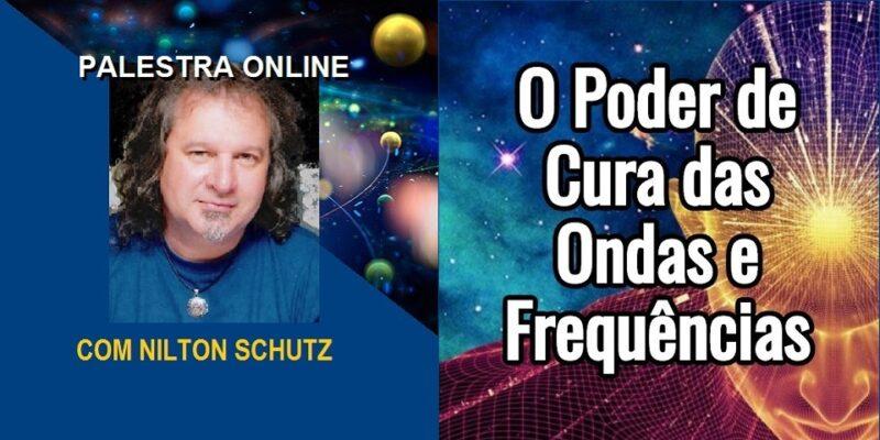 Palestra Online O Poder de Cura das Ondas e Frequências – Nilton Schutz