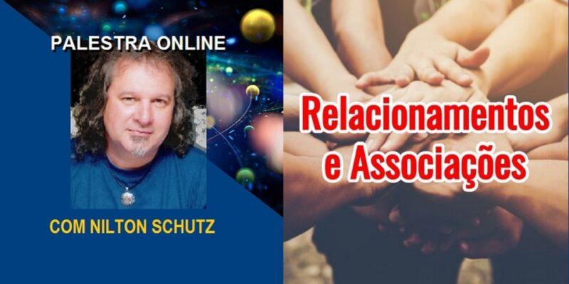 Palestra Online Relacionamentos e Associações – Nilton Schutz