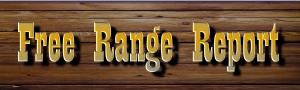 Free Range Report