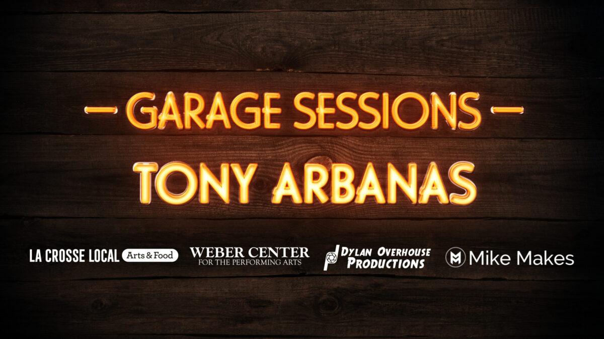 Garage Sessions feat. Tony Arbanas
