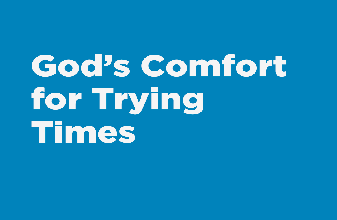 """""""God's Comfort For Trying Times"""" - Sermon"""