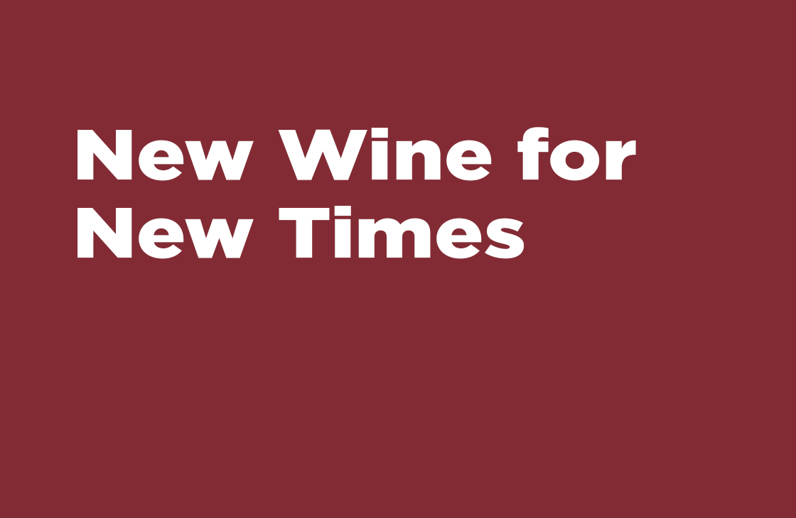 """""""New Wine For New Times"""" - Sermon"""