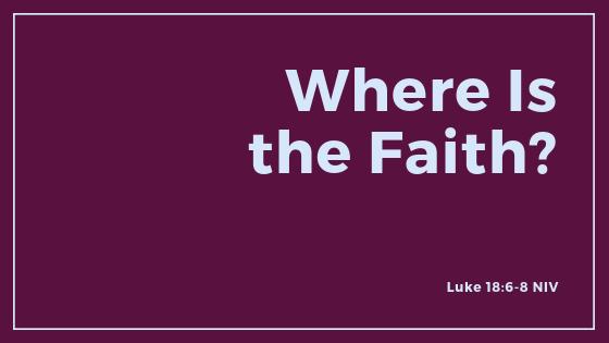 Where Is The Faith? - Sermon