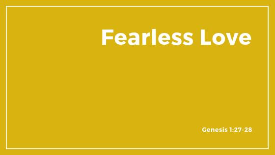 Fearless Love - Sermon