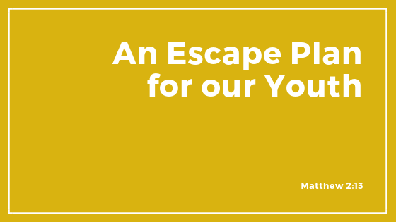 An Escape Plan For Our Youth