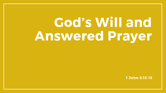 God's Will And Answered Prayer