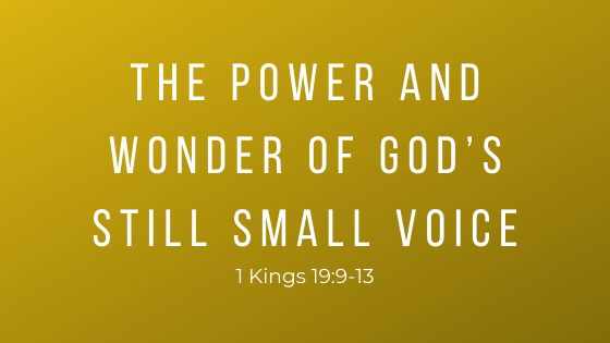The Power And Wonder Of God's Still Small Voice