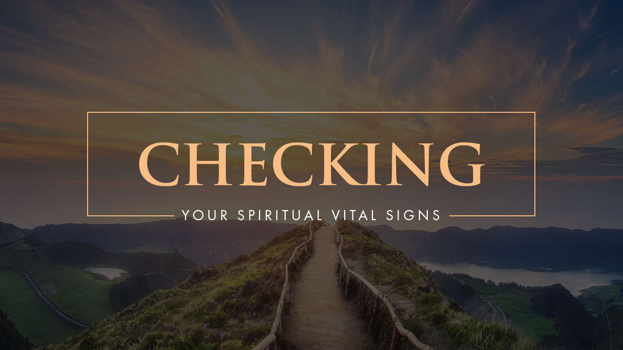 Checking Your Spiritual Vital Signs