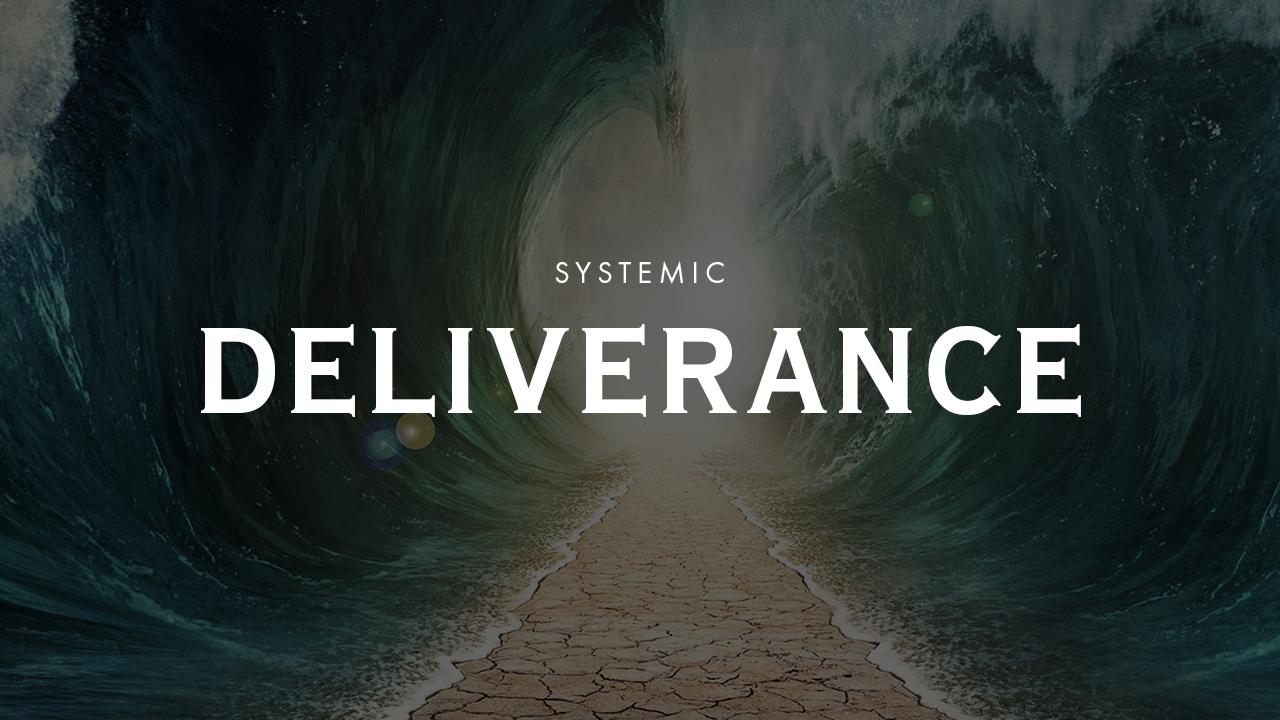Systemic Deliverance