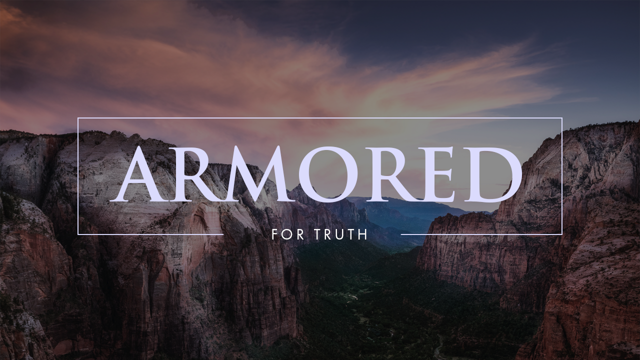 Armored For Truth