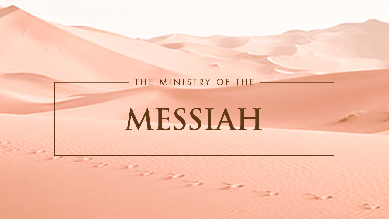 The Ministry Of The Messiah