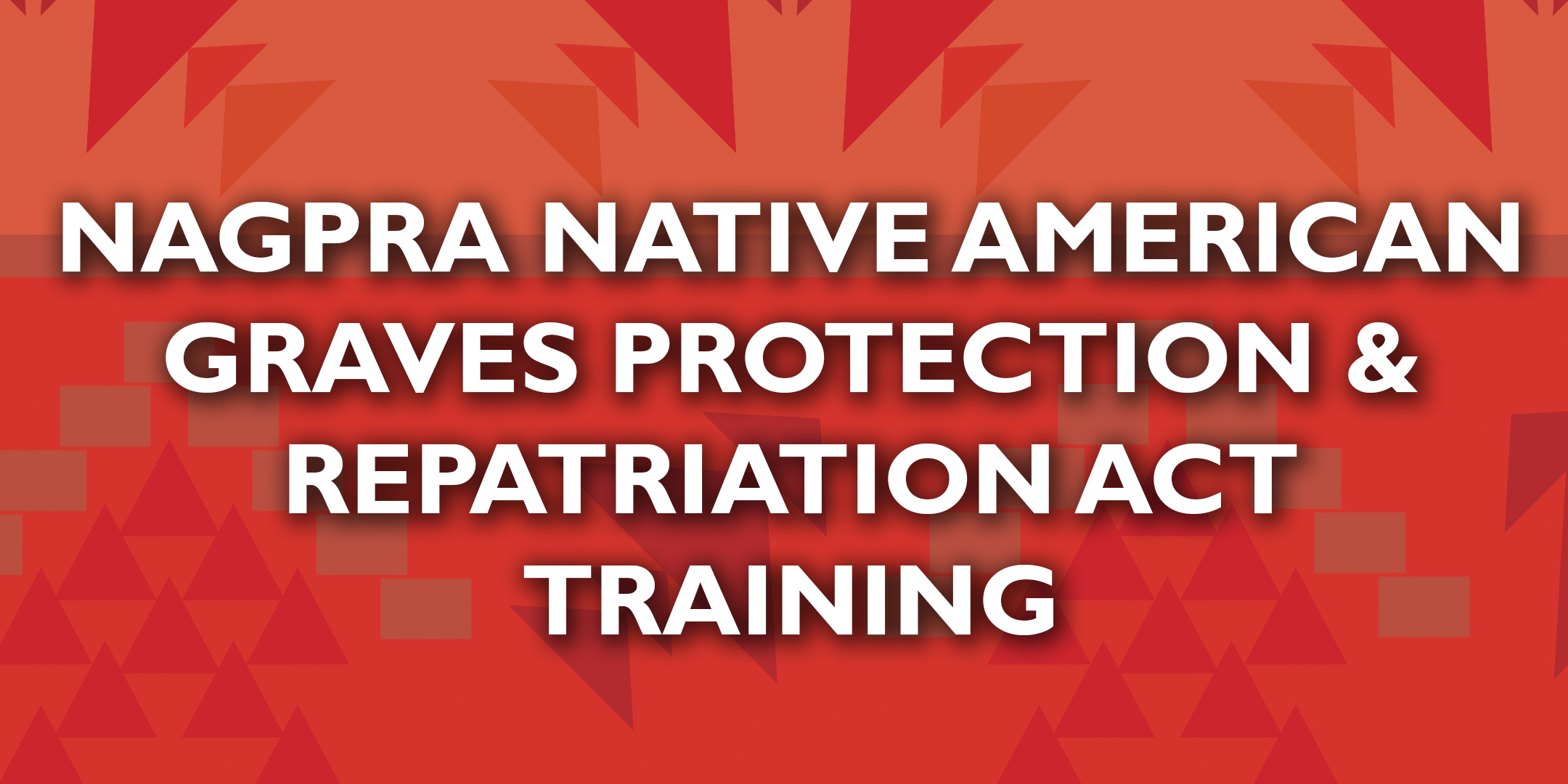 NAGPRA (Native American Graves Protection & Repatriation Act) Nov 15-16
