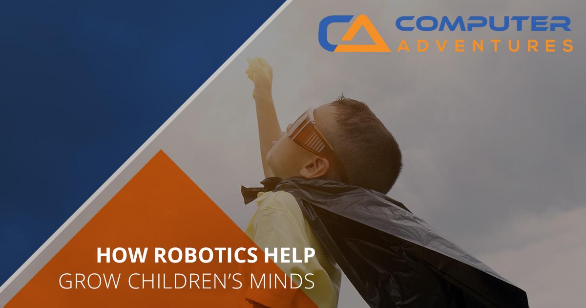 How Robotics Help Grow Children's Minds
