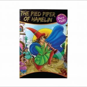 The Pied Piper Of Hamelin World Famous Fairy Tales