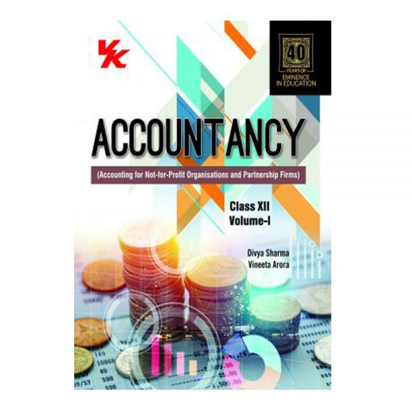 Accountancy Class 12th Volume I VK Publications (Divya Sharma and Vineeta Arora)