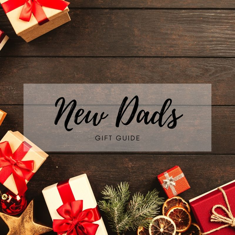 2019 Holiday Gift Guide for New Dads