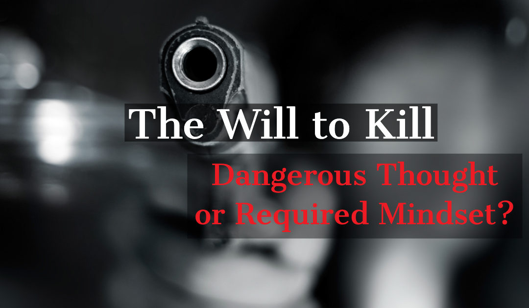 The Will to Kill – Dangerous or Required