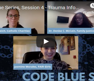 Code Blue Series, Session 4 – Trauma-Informed Care & the Impact of COVID-19