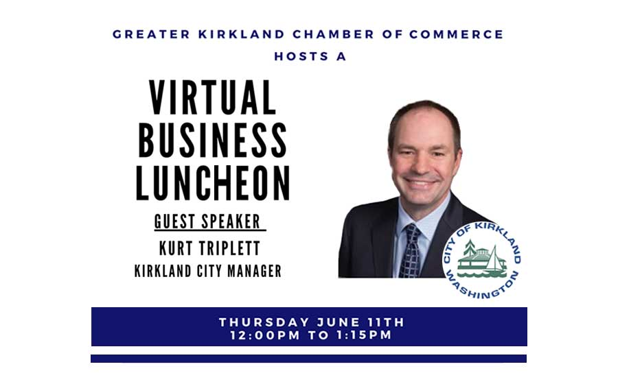 Virtual Business Luncheon promotion given my Kirkland City manager Kurt Triplett