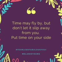 Put Time on Your Side- Fearless Fabulous You!