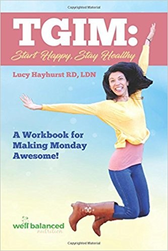 TGIM! Start Happy, Stay Healthy - A Workbook For Making Monday Awesome