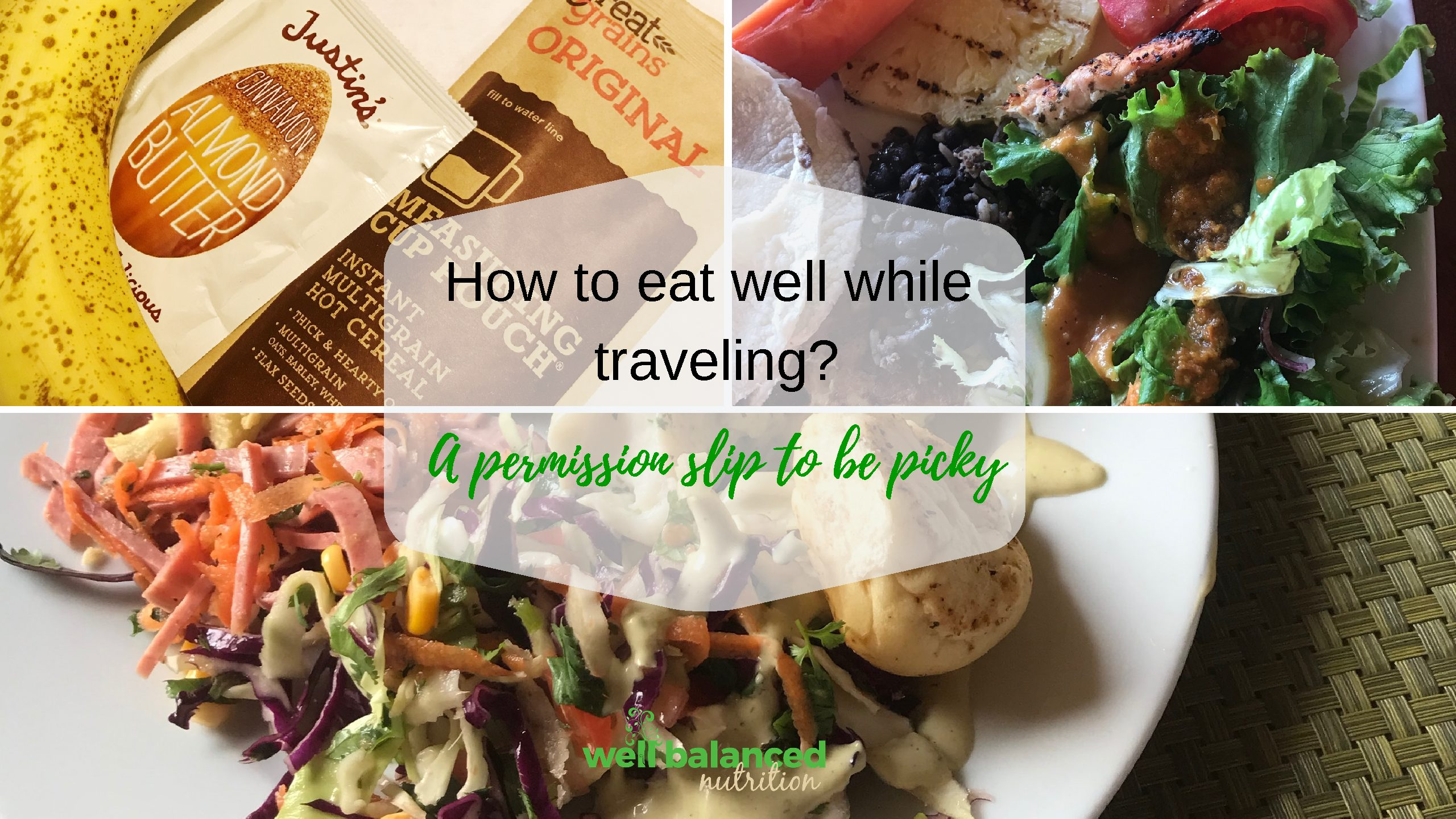 How to eat well while traveling? A permission slip to be picky