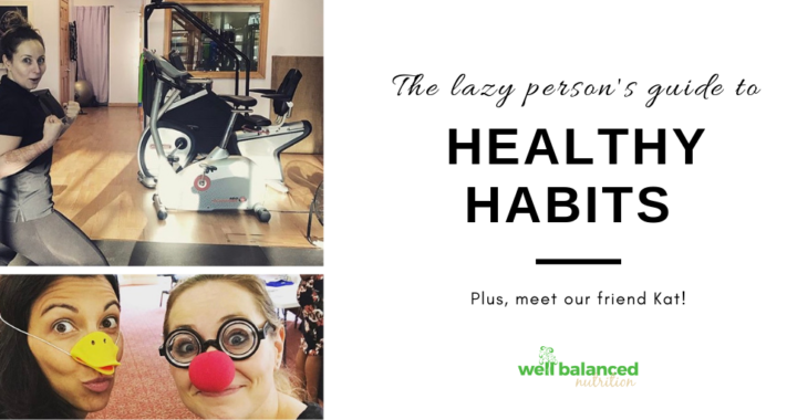 The Lazy Person's Guide to Healthy Habits