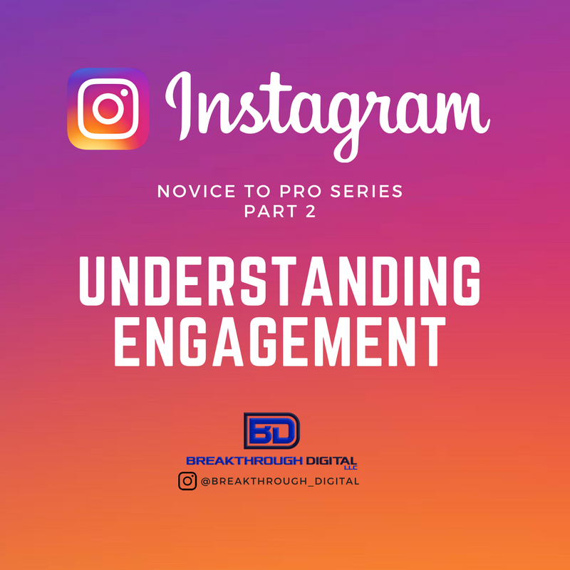 Instagram Mastery Series – Part 2 – Understanding Engagement