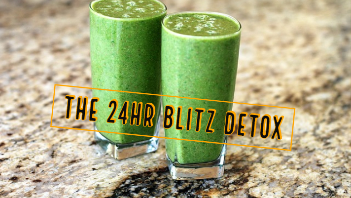 The 24 Hour Blitz Detox