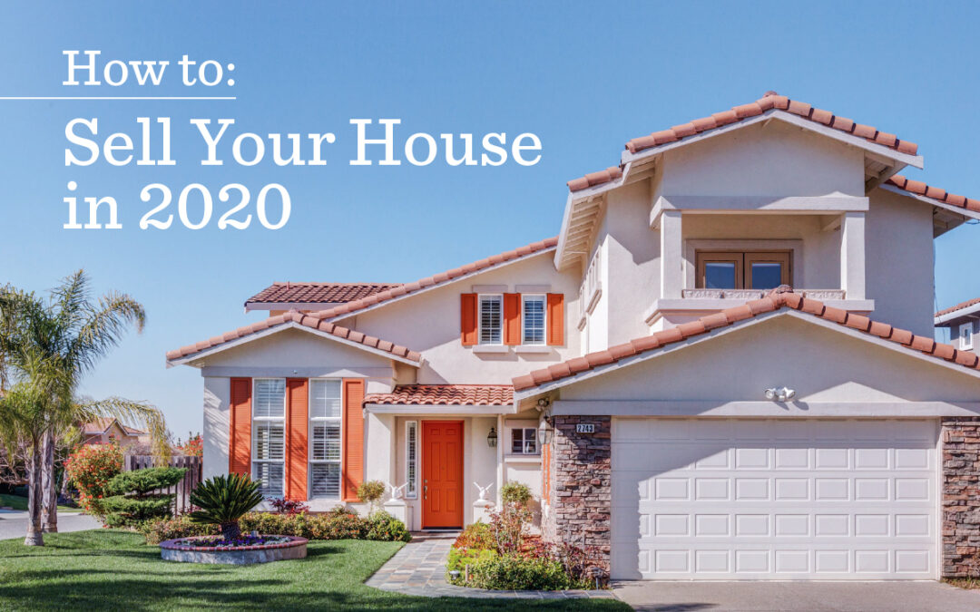 How to Sell Your House in 2020
