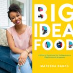 Episode 37: Big Idea Food with Marlena Banks