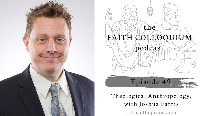 theological-anthropology,-with-josh-farris,-sheb-varghese-christian-philosophy-podcast