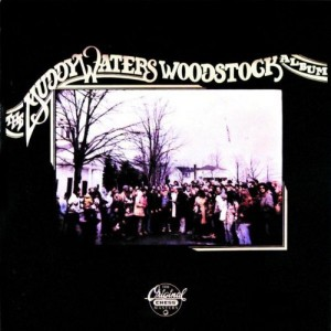 Muddy Waters Woodstock Album