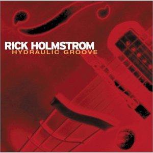 Rick Holmstrom, Hydraulic Groove