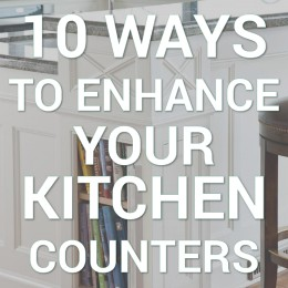 10 Way to Enhance Your Kitchen Counters