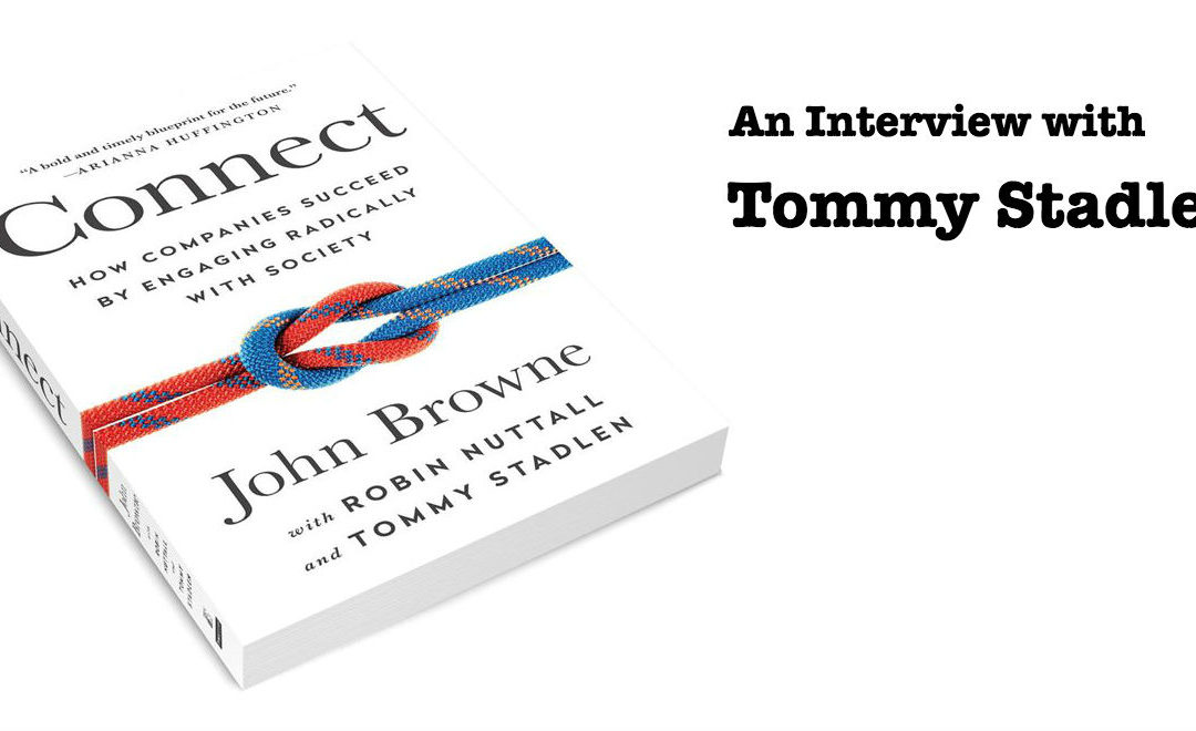 How Companies Suceed by Engaging Radically with Society – An Interview with Tommy Stadlen