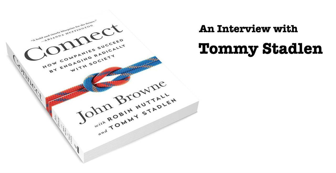 How Companies Suceed by Engaging Radically with Society - An Interview with Tommy Stadlen