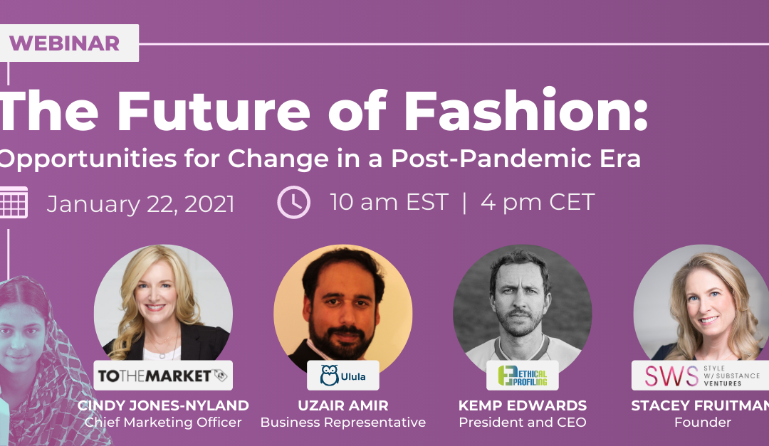 Webinar Recap: The Future of Fashion – Opportunities for Change in a Post-Pandemic Era