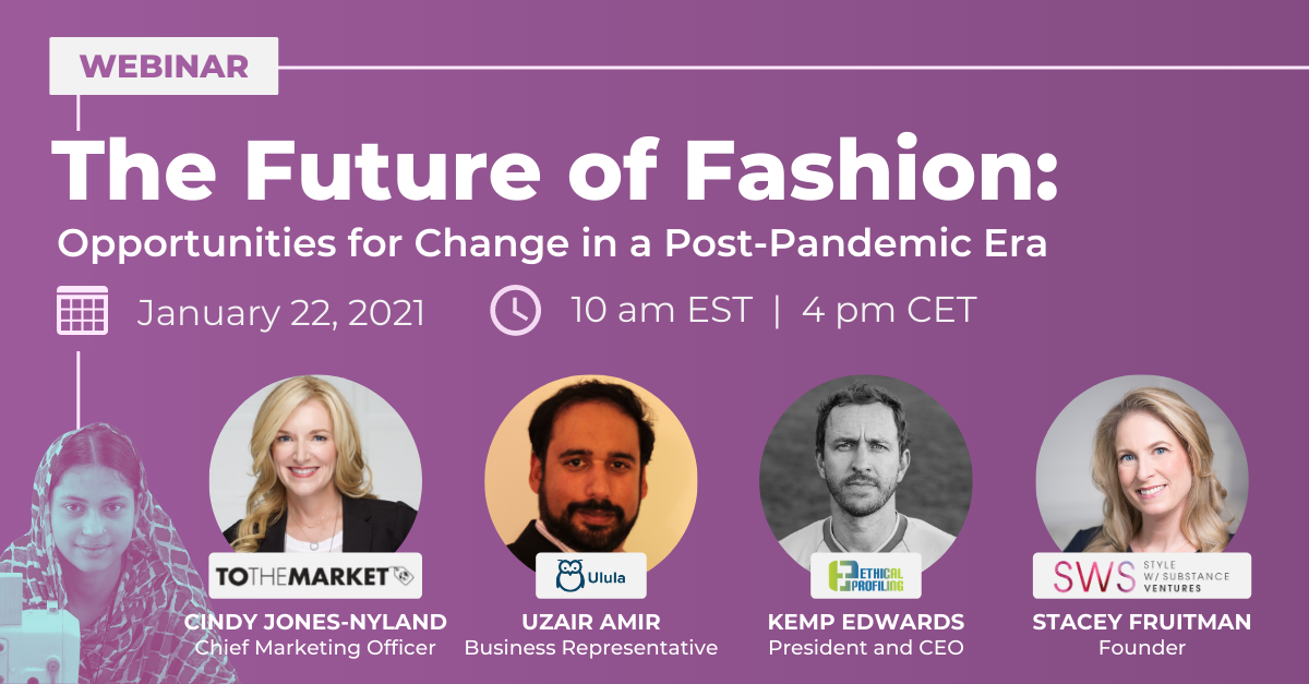 Webinar Recap: The Future of Fashion - Opportunities for Change in a Post-Pandemic Era