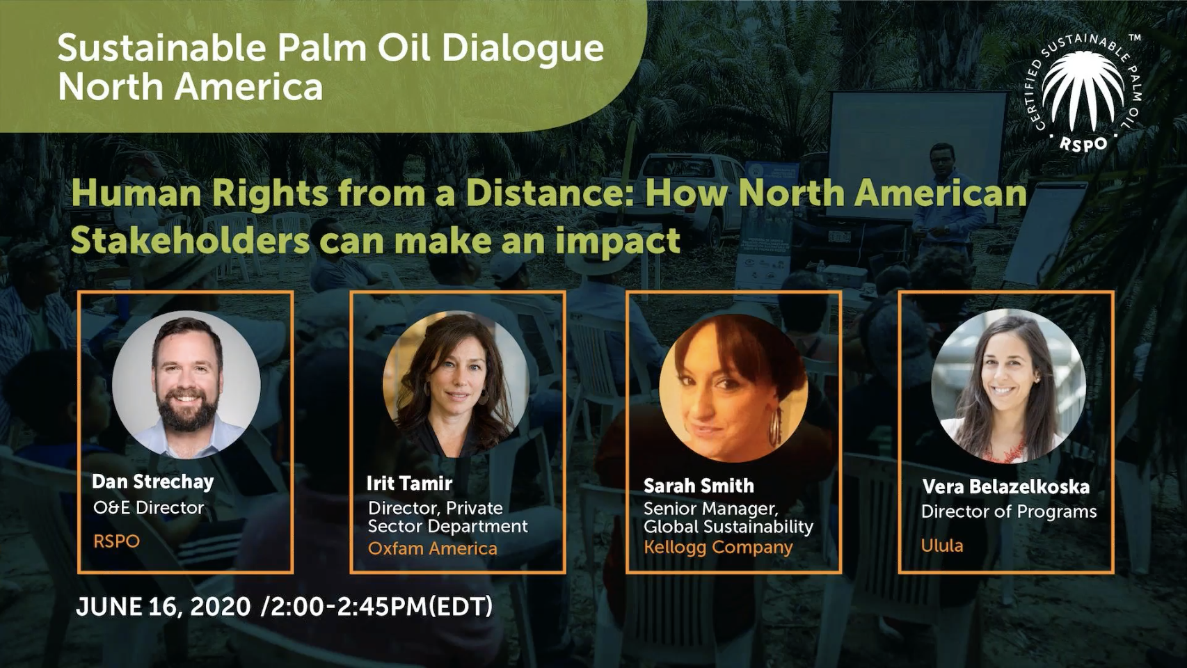 Kellogg, Oxfam, Ulula and RSPO on how North American companies can manage human rights and environmental impacts through a multi-stakeholder approach in the palm oil sector