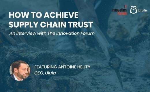 """CEO, Antoine Heuty discussing """"How to achieve supply chain trust"""" on the Innovation Forum"""