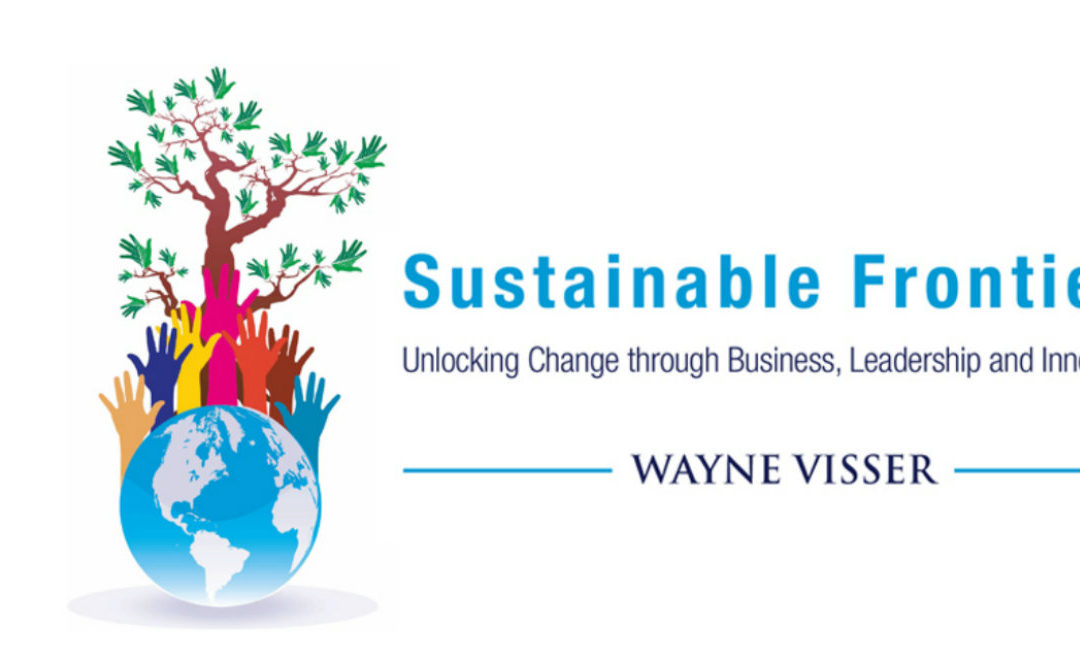 Wayne Visser and the Frontiers of Sustainability