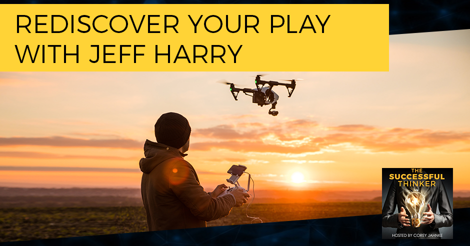 TST 35 | Rediscover Your Play