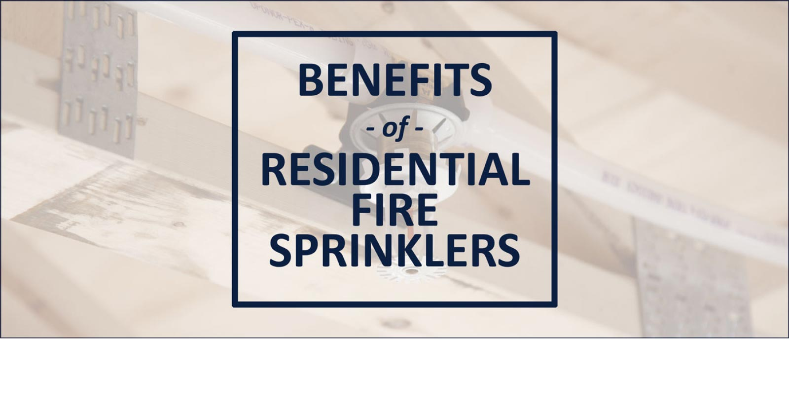 Benefits of Residential Fire Sprinklers