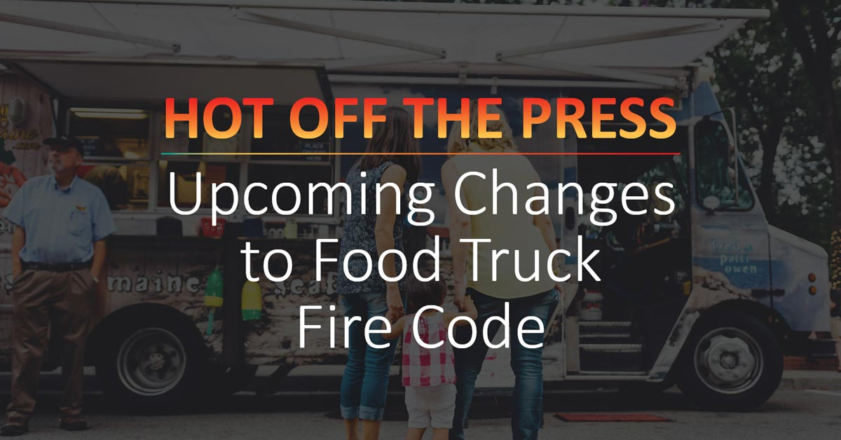 Upcoming Changes to Food Truck Fire Code